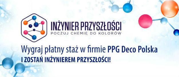 """Konkurs PPG Deco dla studentów - """"Inżynier Przyszłości – Poczuj Chemię do kolorów"""""""